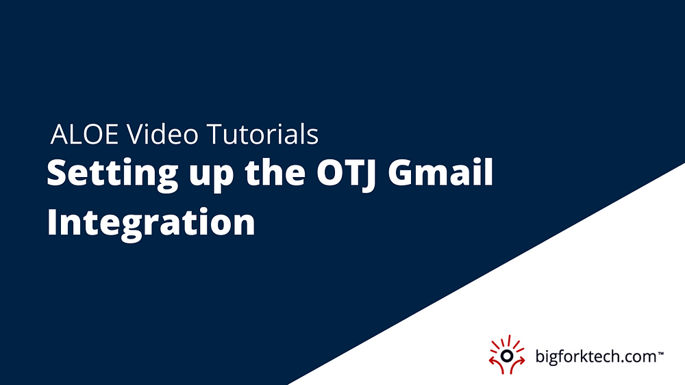 Setting up the OTJ Gmail Integration Image